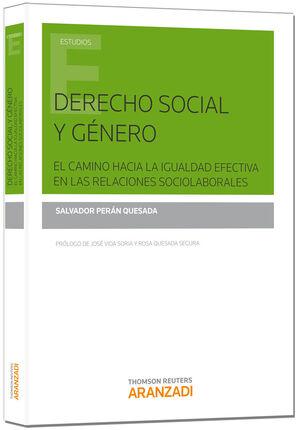 DERECHO SOCIAL Y GÉNERO. EL CAMINO HACIA LA IGUALDAD EFECTIVA EN LAS RELACIONES SOCIOLABORALES