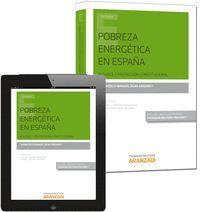 POBREZA ENERGÉTICA EN ESPAÑA (PAPEL + E-BOOK) ALCANCE Y PROTECCIÓN CONSTITUCIONAL.