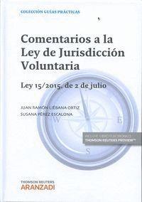 COMENTARIOS A LA LEY DE JURISDICCIÓN VOLUNTARIA (PAPEL + E-BOOK) LEY 15/2015, DE 2 DE JULIO