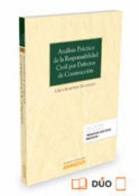 ANÁLISIS PRÁCTICO DE LA RESPONSABILIDAD CIVIL POR DEFECTOS DE CONSTRUCCIÓN (PAPEL + E-BOOK)