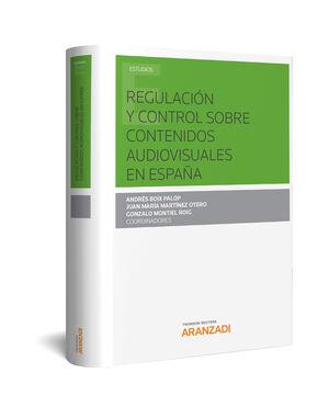 REGULACIÓN Y CONTROL SOBRE CONTENIDOS AUDIOVISUALES EN ESPAÑA