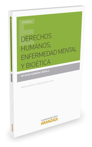 DERECHOS HUMANOS, ENFERMEDAD MENTAL Y BIOÉTICA