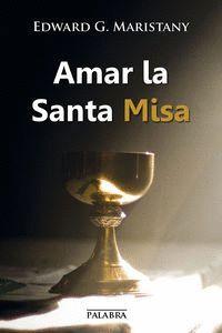AMAR LA SANTA MISA (DIGITAL)