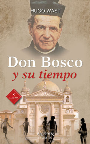 DON BOSCO Y SU TIEMPO