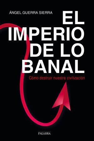 EL IMPERIO DE LO BANAL
