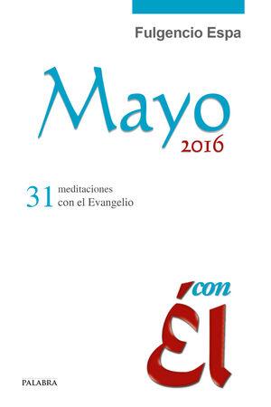 MAYO 2016, CON ÉL