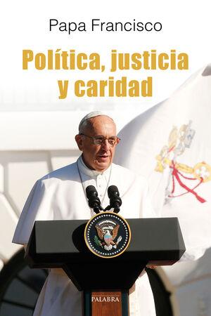 POLÍTICA, JUSTICIA Y CARIDAD