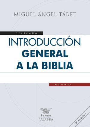 INTRODUCCIÓN GENERAL A LA BIBLIA