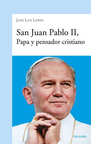 SAN JUAN PABLO II, PAPA Y PENSADOR CRISTIANO