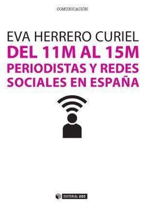 DEL 11M AL 15M. PERIODISTAS Y REDES SOCIALES EN ESPAÑA