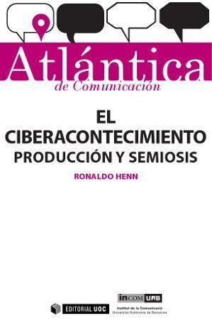 EL CIBERACONTECIMIENTO: PRODUCCIÓN Y SEMIOSIS