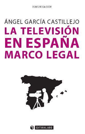 LA TELEVISIÓN EN ESPAÑA. MARCO LEGAL