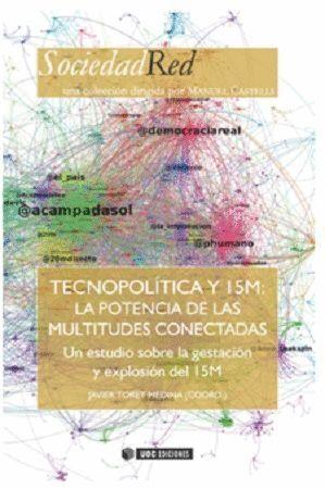 TECNOPOLÍTICA Y 15M: LA POTENCIA DE LAS MULTITUDES CONECTADAS
