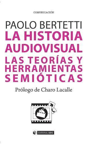 LA HISTORIA AUDIOVISUAL. LAS TEORÍAS Y HERRAMIENTAS SEMIÓTICAS