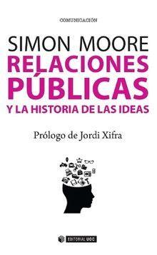 RELACIONES PÚBLICAS Y LA HISTORIA DE LAS IDEAS