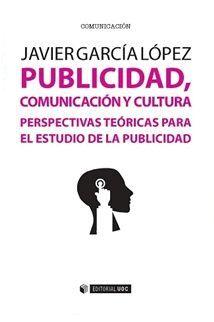 PUBLICIDAD, COMUNICACIÓN Y CULTURA