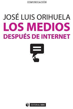 LOS MEDIOS DESPUÉS DE INTERNET