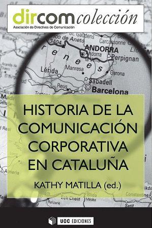 HISTORIA DE LA COMUNICACIÓN CORPORATIVA EN CATALUNYA