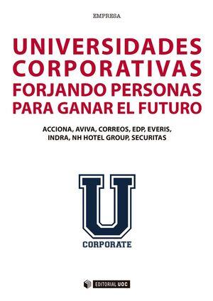 UNIVERSIDADES CORPORATIVAS: FORJANDO PERSONAS PARA GANAR EL FUTURO