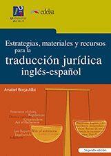 ESTRATEGIAS, MATERIALES Y RECURSOS PARA LA TRADUCCIÓN JURÍDICA INGLÉS-ESPAÑOL (SEGUNDA EDICIÓN)