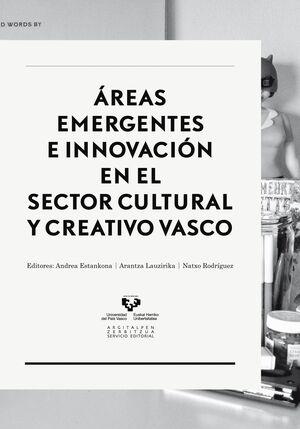 ÁREAS EMERGENTES E INNOVACIÓN EN EL SECTOR CULTURAL Y CREATIVO VASCO