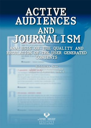 ACTIVE AUDIENCES AND JOURNALISM. ANALYSIS OF THE QUALITY AND REGULATION OF THE U