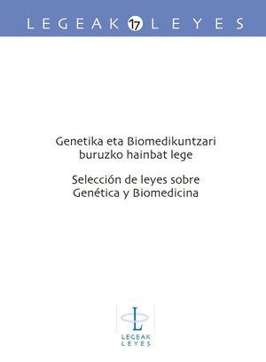 GENETIKA ETA BIOMEDIKUNTZARI BURUZKO HAINBAT LEGE