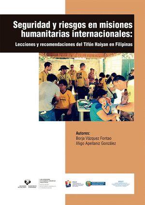 SEGURIDAD Y RIESGOS EN MISIONES HUMANITARIAS INTERNACIONALES. LECCIONES Y RECOME