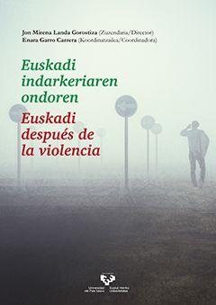 EUSKADI INDARKERIAREN ONDOREN - EUSKADI DESPUÉS DE LA VIOLENCIA