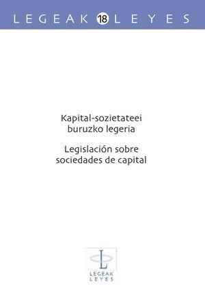 KAPITAL-SOZIETATEEI BURUZKO LEGERIA / LEGISLACIÓN SOBRE SOCIEDADES DE CAPITAL