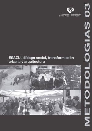 ESAZU, DIÁLOGO SOCIAL, TRANSFORMACIÓN URBANA Y ARQUITECTURA
