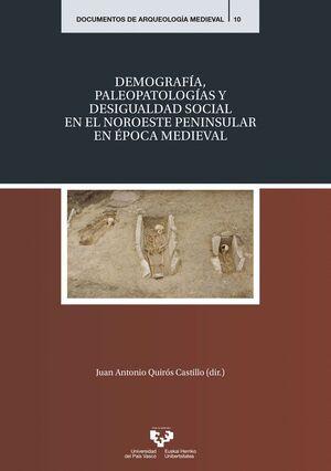DEMOGRAFÍA, PALEOPATOLOGÍAS Y DESIGUALDAD SOCIAL EN EL NOROESTE PENINSULAR EN ÉPOCA MEDIEVAL
