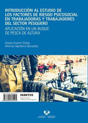 INTRODUCCIÓN AL ESTUDIO DE LOS FACTORES DE RIESGO PSICOSOCIAL EN TRABAJADORAS Y TRABAJADORES DEL SECTOR PESQUERO / ARRANTZA-SEKTOREKO LANGILEEN ARRISK