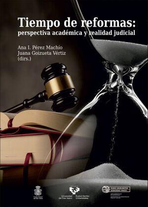 TIEMPO DE REFORMAS: PERSPECTIVA ACADÉMICA Y REALIDAD JUDICIAL