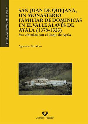 SAN JUAN DE QUEJANA, UN MONASTERIO FAMILIAR DE DOMINICAS EN EL VALLE ALAVÉS DE AYALA (1378-1525)