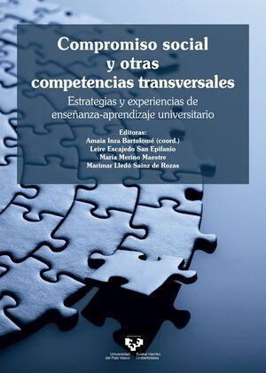COMPROMISO SOCIAL Y OTRAS COMPETENCIAS TRANSVERSALES. ESTRATEGIAS Y EXPERIENCIAS DE ENSEÑANZA-APRENDIZAJE UNIVERSITARIO
