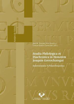 STUDIA PHILOLOGICA ET DIACHRONICA IN HONOREM JOAQUÍN GORROCHATEGUI - INDOEUROPAEA ET PALAEOHISPANICA