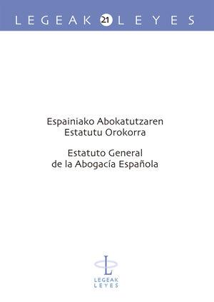 ESPAINIAKO ABOKATUTZAREN ESTATUTU OROKORRA - ESTATUTO GENERAL DE LA ABOGACÍA ESPAÑOLA