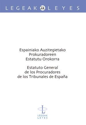 ESPAINIAKO AUZITEGIETAKO PROKURADOREEN ESTATUTU OROKORRA - ESTATUTO GENERAL DE LOS PROCURADORES DE LOS TRIBUNALES DE ESPAÑ?A