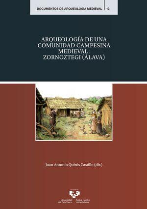 ARQUEOLOGÍA DE UNA COMUNIDAD CAMPESINA MEDIEVAL: ZORNOZTEGI (ÁLAVA)