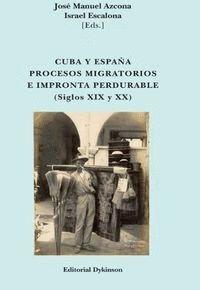 CUBA Y ESPAÑA. PROCESOS MIGRATORIOS E IMPRONTA PERDURABLE. SIGLOS XIX Y XX PROCESOS MIGRATORIOS E IM