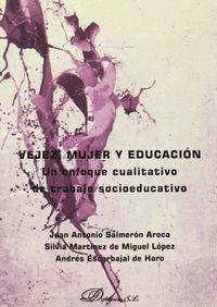VEJEZ, MUJER Y EDUCACIÓN. UN ENFOQUE CUALITATIVO DE TRABAJO SOCIOEDUCATIVO