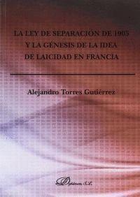 LA LEY DE SEPARACIÓN DE 1905 Y LA GÉNESIS DE LA IDEA DE LAICIDAD EN FRANCIA