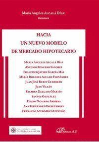 HACIA UN NUEVO MODELO DE MERCADO HIPOTECARIO