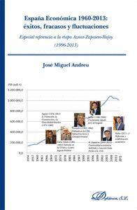 ESPAÑA ECONÓMICA, 1960-2013 ÉXITOS, FRACASOS Y FLUCTUACIONES