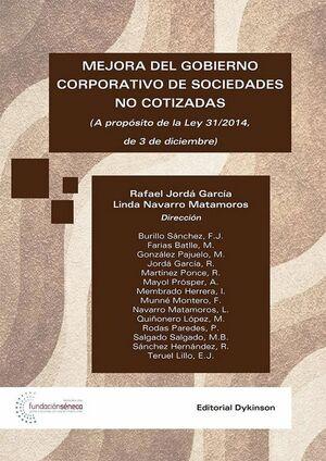 MEJORA DEL GOBIERNO CORPORATIVO DE SOCIEDADES NO COTIZADAS : A PROPÓSITO DE LA LEY 31/2014, DE 3 DE