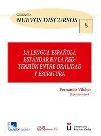 LA LENGUA ESPAÑOLA ESTÁNDAR EN LA RED. TENSIÓN ENTRE ORALIDAD Y ESCRITURA