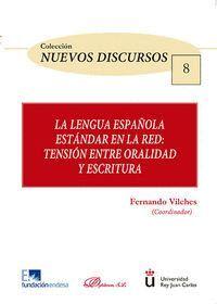 LA LENGUA ESPAÑOLA ESTÁNDAR EN LA RED. TENSIÓN ENTRE ORALIDAD Y ESCRITURA TENSIÓN ENTRE ORALIDAD Y E