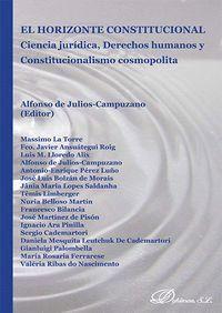 EL HORIZONTE CONSTITUCIONAL. CIENCIA JURDICA, DERECHOS HUMANOS Y CONSTITUCIONALISMO COSMOPOLITA CIE