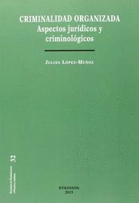 CRIMINALIDAD ORGANIZADA. ASPECTOS JURÍDICOS Y CRIMINOLÓGICOS